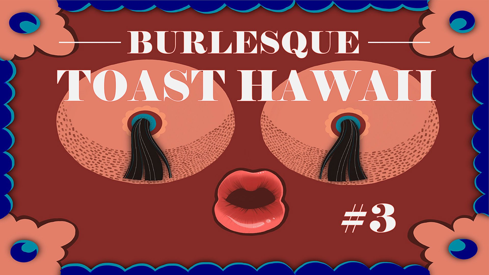 toast hawai burlesque